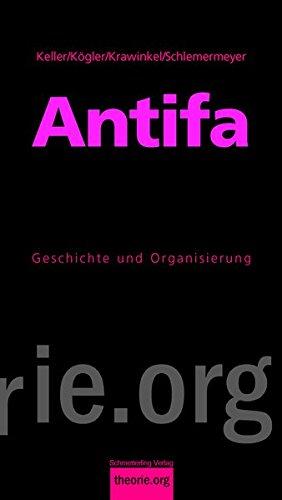 Antifa: Geschichte und Organisierung, 3, aktualisierte Auflage (Theorie.org)