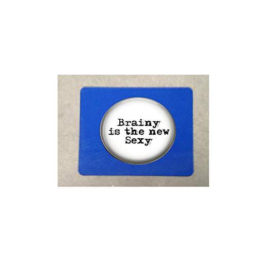 bab Brainy is The New Sexy Schlüsselanhänger - Geekery - Intelligenz - Brainiac - Smarty Pants - witziges Zitat - Schlüsselanhänger - Graduation Mauspad, Mauspad