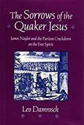 The Sorrows of the Quaker Jesus: James Nayler and the Puritan Crackdown on the Free Spirit
