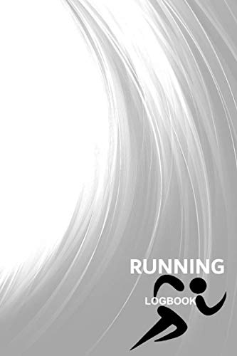 RUNNING LOGBOOK: Running Diary, Runners Training Log, Running Logs, Track Distance, Time, Speed, Weather, Calories & Heart Rate -