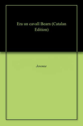 Era un cavall Bearn (Catalan Edition) por Jeremie
