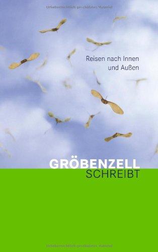 Gröbenzell schreibt: Reisen nach Innen und Außen