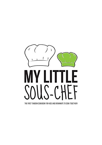 My little sous chef ebook vol kids the first tandem cookbook for my little sous chef ebook vol kids the first tandem cookbook for kids fandeluxe Ebook collections