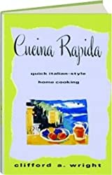 Cucina Rapida: Quick Italian-Style Home Cooking