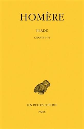 L'Iliade, tome 1. Chants I-VI par Homère