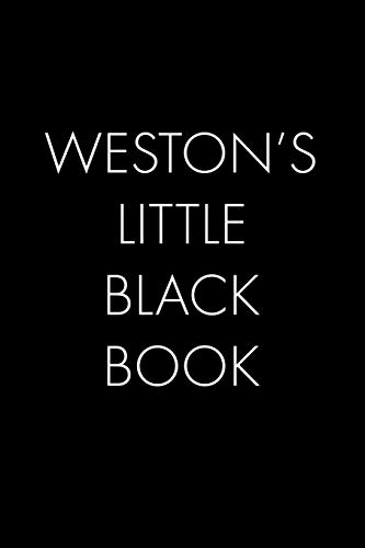 Weston's Little Black Book: The Perfect Dating Companion for a Handsome Man Named  Weston. A secret place for names, phone numbers, and addresses. - Weston Place