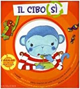 Cibo sì. Cibo no. Ediz. illustrata
