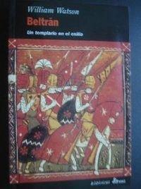 Beltran, Un Templario En El Exilio
