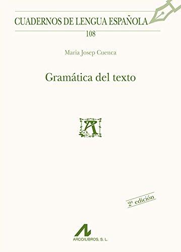 Gramática del texto (Cuadernos de lengua española) por Maria Josep Cuenca Ordiñana