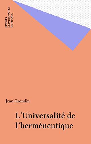 L'Universalité de l'herméneutique (Epiméthée) par Jean Grondin