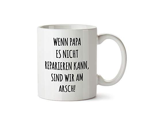 True Statements Papa Tasse Wenn Papa es Nicht reparieren kann, sind wir am Arsch - Kaffeetasse, Kaffeebecher, Geburtstag