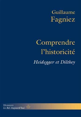 Comprendre l'historicité: Heidegger et Dilthey
