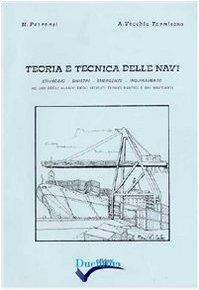 Teoria e tecnica delle navi. Stivaggio, sinistri, emergenze, inquinamento