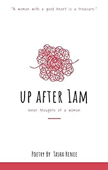 UP AFTER 1AM: INNER THOUGHTS OF A WOMAN (Kindle Publishing) (English Edition) par [Renee, Tasha]