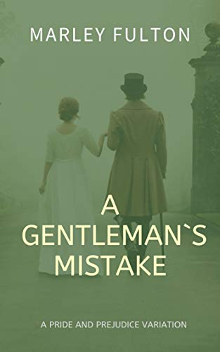 A gentleman`s mistake: A Pride and Prejudice Variation (English Edition)