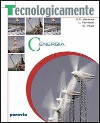 Tecnologicamente. Vol. A-B: Disegno-Settori produttivi. Per la Scuola media. Con espansione online
