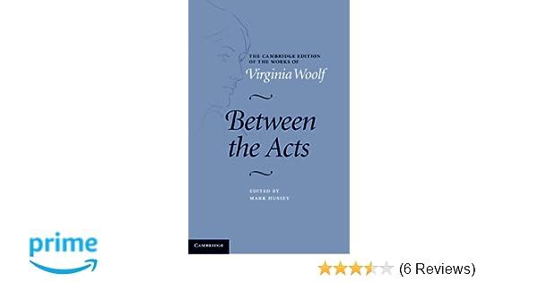 Between The Acts Cambridge Edition Of Works Virginia Woolf Amazonde Mark Hussey Fremdsprachige Bucher