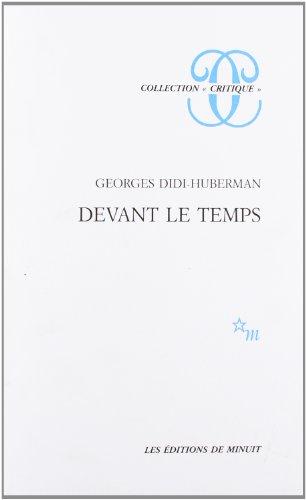 Devant le temps. Histoire de l'art et anachronisme des images par Georges Didi-Huberman