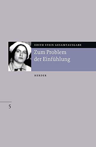 Gesamtausgabe.: Zum Problem der Einfühlung (Edith Stein Gesamtausgabe)
