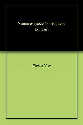 Nunca esquece (Portuguese Edition) por William  Miah