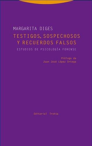 Testigos, sospechosos y recuerdos falsos: Estudios de psicología forense (Estructuras y procesos. Derecho) por Margarita Diges