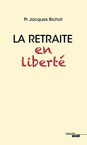 La retraite en liberté par From Le Cherche Midi