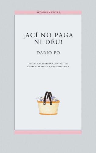 ¡Ací no paga ni Déu! (Bromera Teatre) por Dario Fo