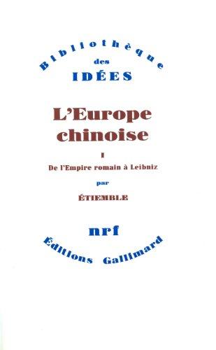 L'Europe chinoise (Tome 1-De l'Empire romain à Leibniz)