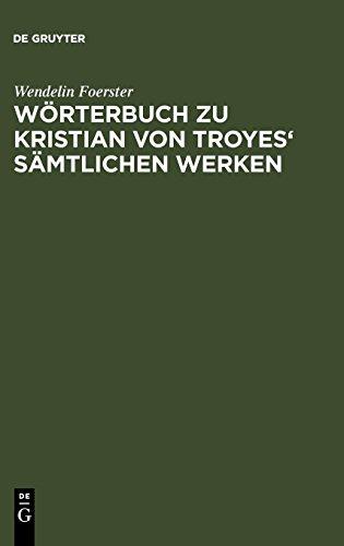 Wörterbuch zu Kristian von Troyes' sämtlichen Werken