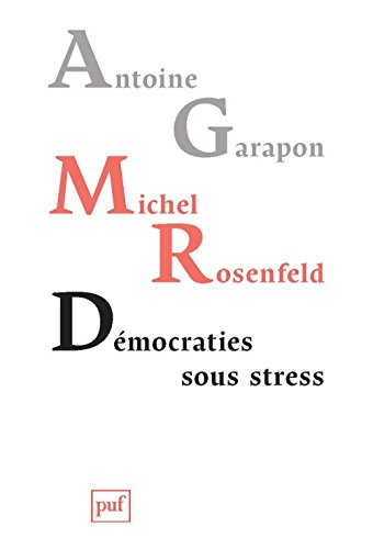 Démocraties sous stress - Les défis du terrorisme global par Antoine Garapon, Michel Rosenfeld