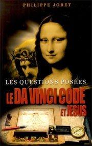 Le Da Vinci code et Jésus : Les questions posées