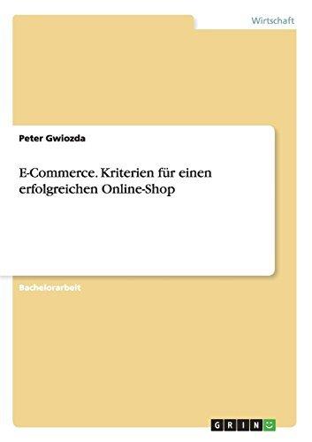 E-Commerce. Kriterien f??r einen erfolgreichen Online-Shop by Peter Gwiozda (2012-08-10)