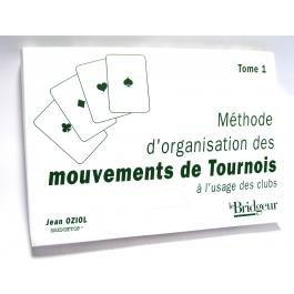 Méthode organisation des mouvements de tournoi : Tome 1