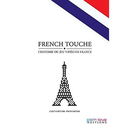 French touche, l'histoire du jeu vidéo en France : Volume 1