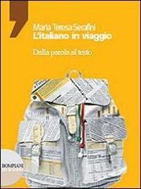 L'italiano in viaggio. Dalla parola al testo. Per le Scuole superiori. Con CD-ROM