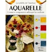 AQUARELLE. Comment composer et mélanger les couleurs