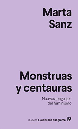 Monstruas y centauras (NUEVOS CUADERNOS ANAGRAMA)