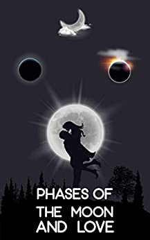 Phases of The Moon and Love by [Bishnoi, Ashok]