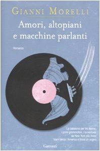 Amori, altopiani e macchine parlanti