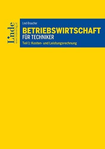 Betriebswirtschaft für Techniker: Teil 1: Kosten- und Leistungsrechnung (Linde Lehrbuch)