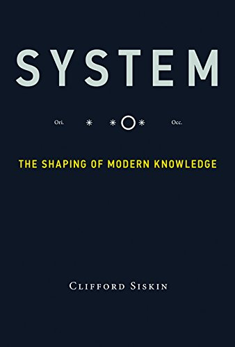 System: The Shaping of Modern Knowledge (Infrastructures)