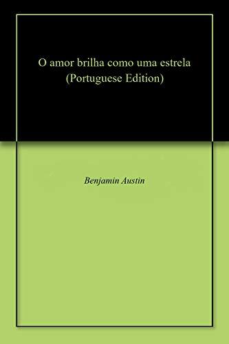O amor brilha como uma estrela (Portuguese Edition)