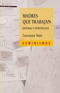 Madres que trabajan: Dilemas y estrategias (Feminismos)