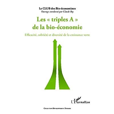 Triples A de la bio-économie: Efficacité, sobriété et diversité de la croissance verte
