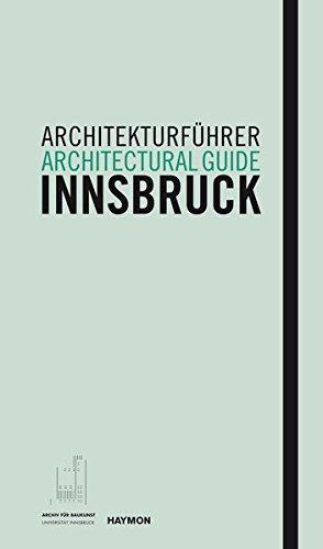 Architekturführer Innsbruck / Architectural guide Innsbruck (Schriftenreihe des Archivs für Baukunst der Universität Innsbruck) (Gebäude Haus Weiße)