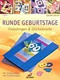 Runde Geburtstage: Einladungen & Glückwünsche. Mit Vorlagen von Traudel Hartel (Mai 2007) Taschenbuch