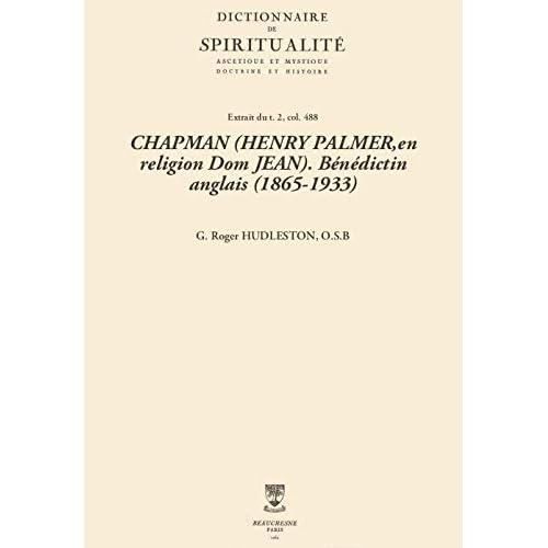 CHAPMAN (HENRY PALMER,en religion Dom JEAN). Bénédictin anglais (1865-1933) (Dictionnaire de spiritualité)