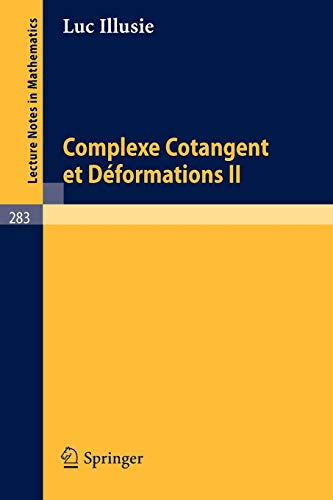 Complexe Cotangent et Déformations II (Lecture Notes in Mathematics (283), Band 283)