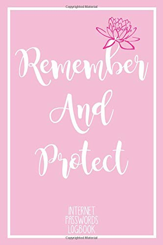 Remember and Protect Passwords: Cute pink Passwords Keeper Logbook ( Remember + Protect ) | +100 Pages | 6