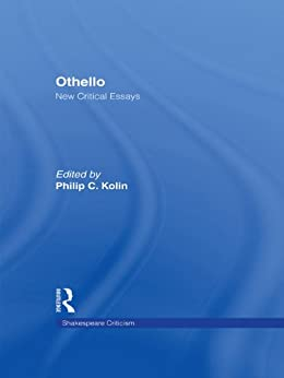 othello new critical essays Jack might be writing about internet friends in my college essay roselily alice walker essay on beauty written essay for scholarship mimesis theory of art essay adox.